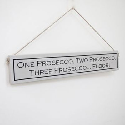 Drink Prosecco Hand Painted Wooden Sign