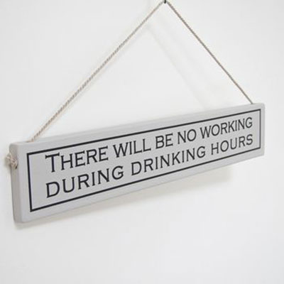More Drinking Hand Painted Wooden Sign